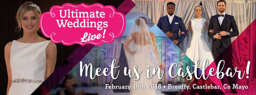 Ultimate Weddings Live Sunday 18th Breaffy Arena Castlebar
